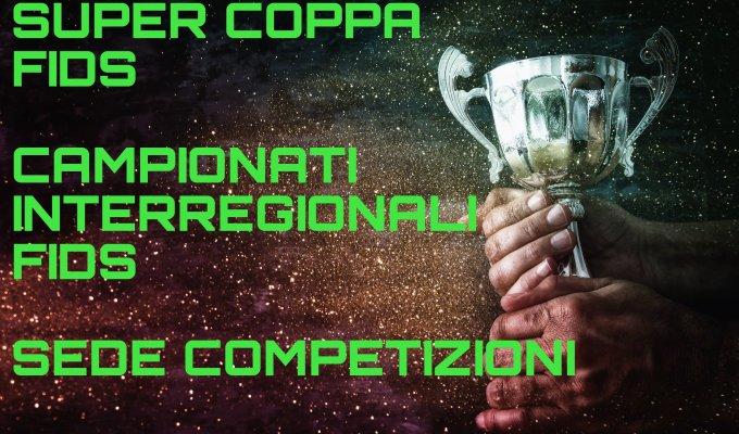 SUPERCOPPA E CAMPIONATI INTERREGIONALI FIDS | SEDECOMPETIZIONI